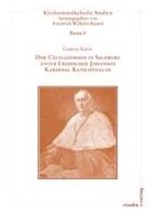 Der Cäcilianismus in Salzburg unter Erzbischof Johannes Kardinal Katschthaler