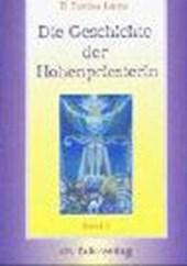 Die Geschichte der Hohenpriesterin