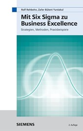 Mit Six Sigma zu Business Excellence | Rolf Rehbehn |