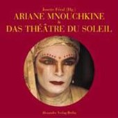 Ariane Mnouchkine und das Theatre du Soleil