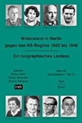 Widerstand in Berlin gegen das NS-Regime 1933 bis 1945. Ein biographisches Lexikon