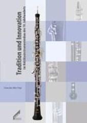 Tradition und Innovation im Holzblasinstrumentenbau des 19. Jahrhunderts