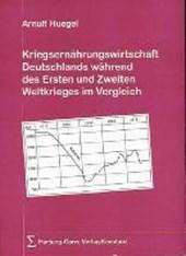 Kriegsernährungswirtschaft Deutschlands während des Ersten und Zweiten Weltkrieges im Vergleich