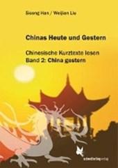 Chinas Heute und Gestern, Bd. 2 China gestern