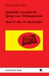 Spanische Literatur im Spiegel von Prüfungstexten 2: Das 20. Jahrhundert