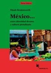 México... entre identidad diversa y cultura globalizada