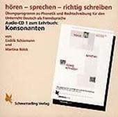hören - sprechen - richtig schreiben. CD. Konsonanten