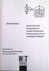 Reaktionstechnische Untersuchungen zur schnellen kontinuierlichen Emulsionspolymerisation im multiskaligen Milli-Reaktor