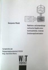 Reaktions- und anwendungstechnische Aspekte einer kontinuierlichen, inversen Emulsionspolymerisation