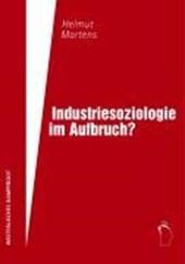 Industriesoziologie im Aufbruch?