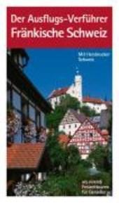 Der Ausflugs-Verführer Fränkische Schweiz