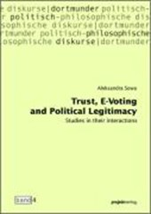 Trust, E-Voting and Political Legitimacy | Aleksandra Sowa |