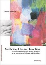 Medicine, Life and Function | Frank W. Stahnisch |