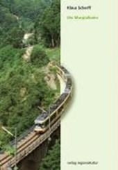 Die Murgtalbahn: Von den Anfängen bis heute
