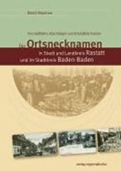 Die Ortsnecknamen in Stadt und Landkreis Rastatt und im Stadtkreis Baden-Baden