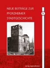 Neue Beiträge zur Pforzheimer Stadtgeschichte. Band