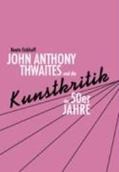 John Anthony Thwaites und die Kunstkritik der 50er Jahre