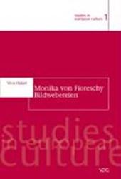 Monika von Fioreschy: Bildwebereien