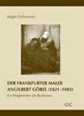 Der Frankfurter Maler Angilbert Göbel (1821 - 1882)