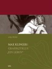 """Max Klingers grafischer Zyklus """"Ein Leben"""" Opus VIII"""