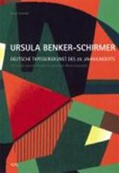 Ursula Benker-Schirmer. Deutsche Tapisseriekunst des 20. Jahrhunderts