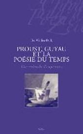 Proust, Guyau et la Poésie du Temps