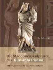 Die Madonnenskulpturen des Giovanni Pisano