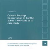 Cultural heritage Conservation in Conflict zones-Holy land as a case study | Aaed Almasri |