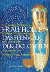 Frau Holle - Das Feenvolk der Dolomiten