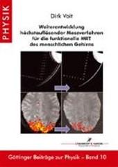 Weiterentwicklung höchstauflösender Messverfahren für die funktionelle MRT des menschlichen Gehirns