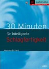 30 Minuten für intelligente Schlagfertigkeit. CD