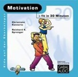 Motivation - fit in 30 Minuten | Reinhard K. Sprenger |