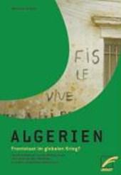 Algerien - Frontstaat im globalen Krieg?