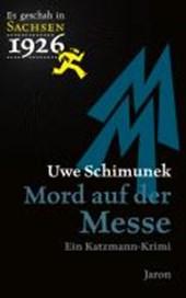 Es geschah in Sachsen 1926 Mord auf der Messe
