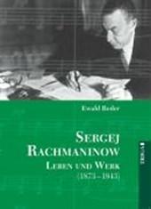 Sergej Rachmaninow. Leben und Werk 1873 -