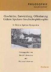 Geschichte, Entwicklung, Offenbarung  Gideon Spickers Geschichtsphilosophie