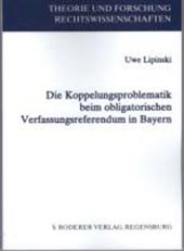 Die Koppelungsproblematik beim obligatorischen Verfassungsreferendum in Bayern