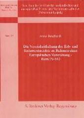 Die Vereinheitlichung des Erb- und Testamentrechts im Rahmen einer Europäischen Verordnung - Rom IV - VO