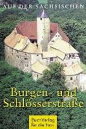 Auf der sächsischen Burgen- und Schlösserstraße