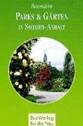 Besondere Parks & Gärten in Sachsen-Anhalt