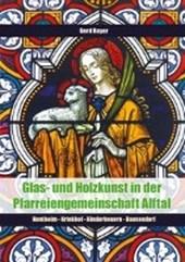 Glas- und Holzkunst in der Pfarreiengemeinschaft Alftal