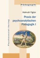 Praxis der psychoanalytischen Pädagogik