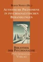 Autistische Phänomene in psychoanalytischen Behandlungen