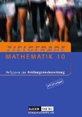 Zielgerade. Mathematik 10. Aufgaben zur Prüfungsvorbereitung. Mit Lösungen