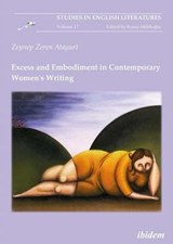 Excess and Embodiment in Contemporary Women`s Writing | Zeynep Atayurt |