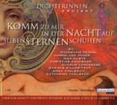 Dichterinnen-Projekt. Komm zu mir in der Nacht auf Siebensternenschuhen. CD