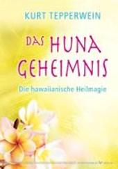 Das Huna-Geheimnis