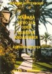 Manana otro dia oder Leben in Andalusien