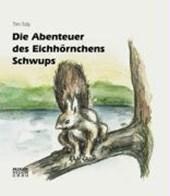 Die Abenteuer des Eichhörnchens Schwups