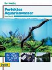 Ihr Hobby Perfektes Aquarienwasser